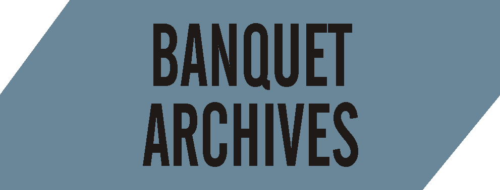 BANQUET ARCHIVES